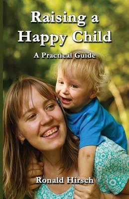 Raising a Happy Child (Paperback)