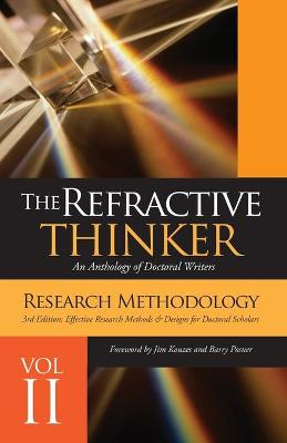 The Refractive Thinker(c): Vol II Research Methodology Third Edition: Effective Research Methods & Designs for Doctoral Scholars (Paperback)