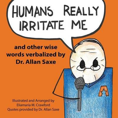 Humans Really Irritate Me (Paperback)