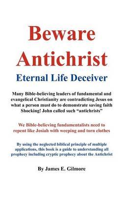 Beware Antichrist: Eternal Life Deceiver (Hardback)