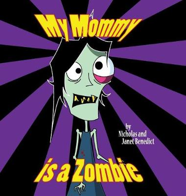 My Mommy is a Zombie (Hardback)