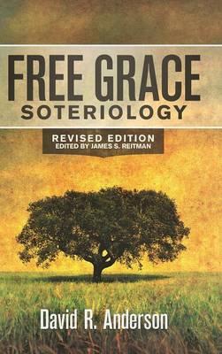 Free Grace Soteriology (Hardback)