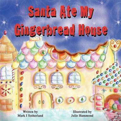 Santa Ate My Gingerbread House (Paperback)