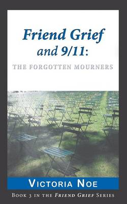 Friend Grief and 9/11: The Forgotten Mourners (Paperback)