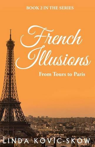 French Illusions: From Tours to Paris - French Illusions 2 (Paperback)