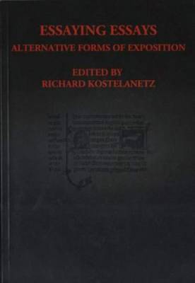 Essaying Essays - Alternative Forms of Exposition (Paperback)