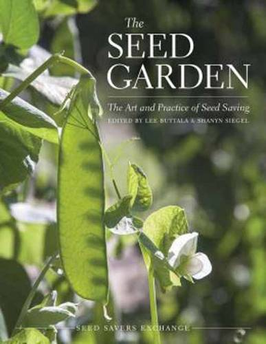 The Seed Garden: The Art and Practice of Seed Saving (Paperback)