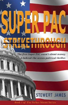 Super PAC Strikethrough: The first Super PAC wasn't about the money. A behind-the-scenes political thriller. (Paperback)