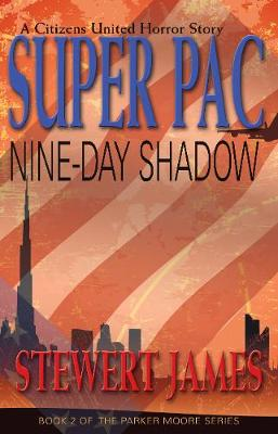 Super PAC Nine-Day Shadow: A Citizens United Horror Story (Paperback)