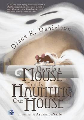 There is a Mouse That Is Haunting Our House (Paperback)