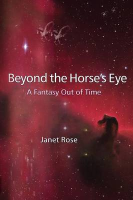Beyond the Horse's Eye -- A Fantasy Out of Time (Paperback)