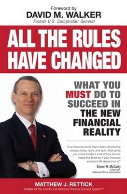 All the Rules Have Changed: What You Must Do to Succeed in the New Financial Reality (Paperback)