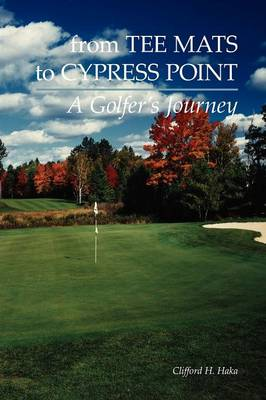 From Tee Mats to Cypress Point (Paperback)
