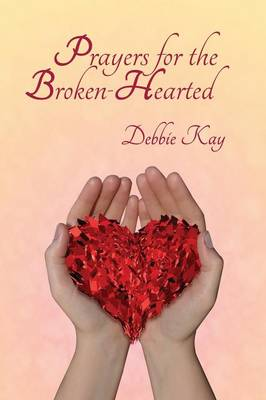 Prayers for the Broken-Hearted (Paperback)