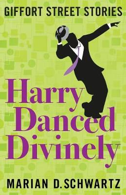 Harry Danced Divinely: Giffort Street Stories (Paperback)