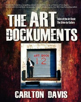 The Art Dockuments-Tales of the Art Dock, The Drive-By Gallery (Paperback)