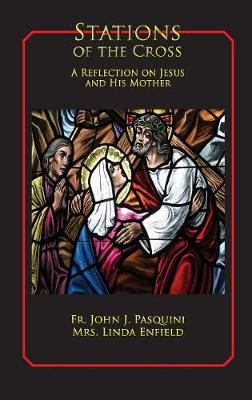 Stations of the Cross: A Reflection on Jesus and His Mother (Paperback)