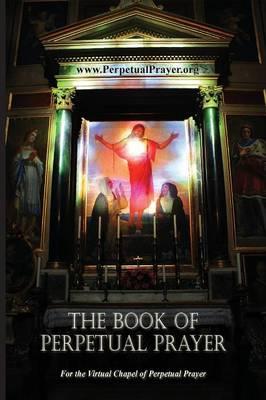 The Book of Perpetual Prayer (Paperback)