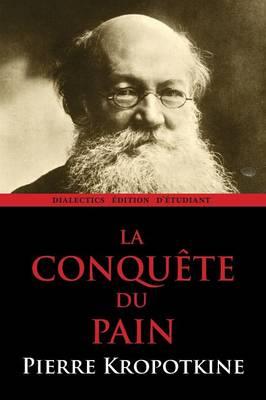 La Conquete du Pain (Paperback)