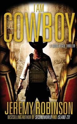 I Am Cowboy - A Milos Vesely Thriller (Paperback)