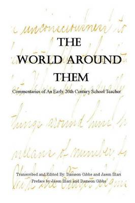 The World Around Them: Commentaries of an Early 20th Century School Teacher (Paperback)