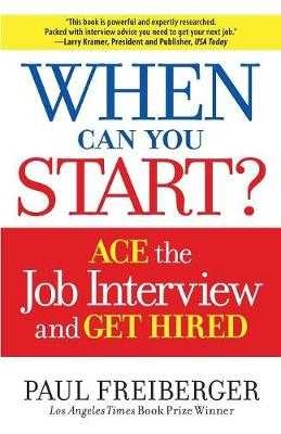 When Can You Start?: How to Ace the Interview and Win the Job (Paperback)