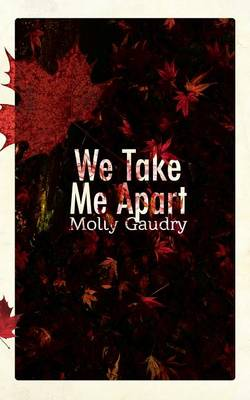 We Take Me Apart (Paperback)