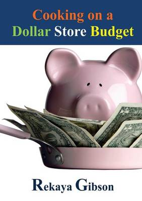 Cooking on a Dollar Store Budget (Paperback)