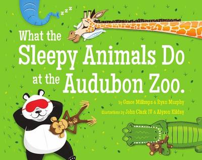 What the Sleepy Animals Do at the Audubon Zoo (Hardback)