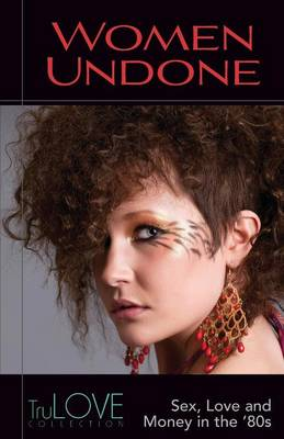 Women Undone: A TruLOVE Collection (Paperback)