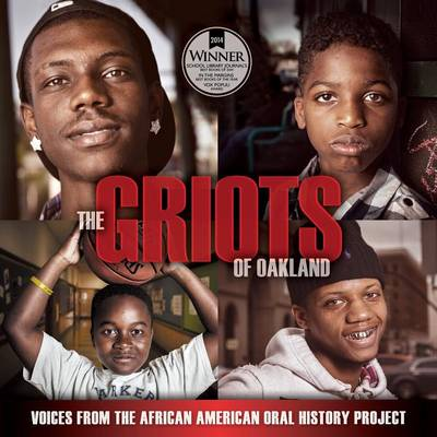 The Griots of Oakland: Voices from the African American Oral History Project (Paperback)
