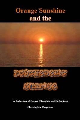 Orange Sunshine and the Psychedelic Sunrise (Paperback)