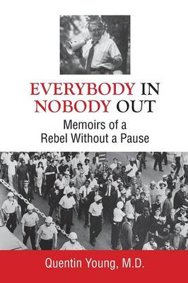 Everybody In, Nobody Out: Memoirs of a Rebel Without a Pause (Paperback)