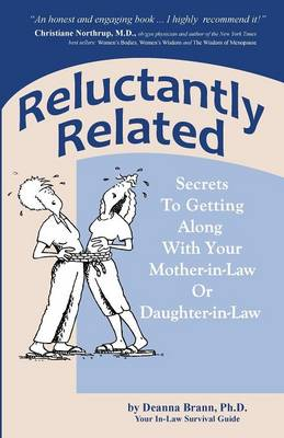 Reluctantly Related: Secrets To Getting Along With Your Mother-in-Law or Daughter-in-Law (Paperback)