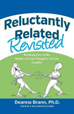 Reluctantly Related Revisited: Breaking Free of the Mother-In-Law/Daughter-In-Law Conflict (Paperback)