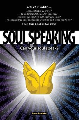 Soul Speaking: Can Your Soul Speak? (Paperback)