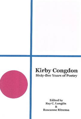 Kirby Congdon: Sixty-Five Years of Poetry (Paperback)