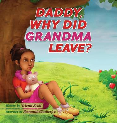 Daddy Why Did Grandma Leave (Hardback)