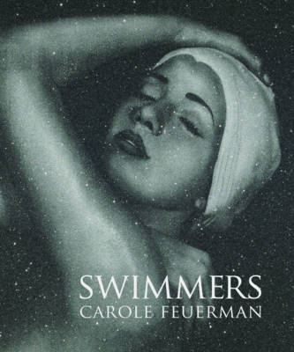 Swimmers: By Carole A. Feuerman (Hardback)
