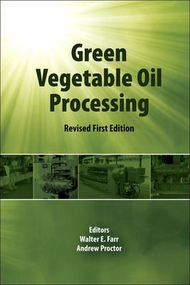 Green Vegetable Oil Processing: Revsied First Edition (Hardback)