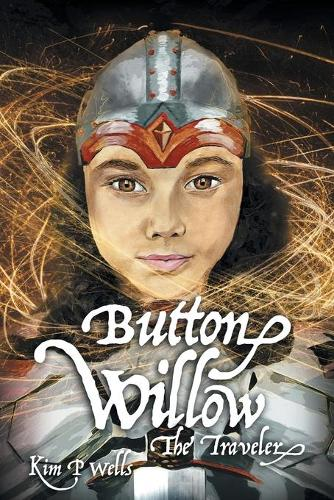 Button Willow - The Traveler - Button Willow 1 (Paperback)