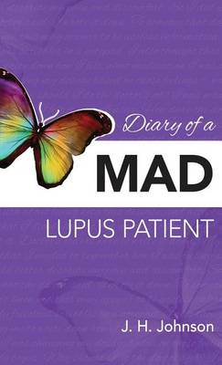 Diary of a Mad Lupus Patient: Shortness of Breath - Diary of a Mad Lupus Patient 1 (Hardback)