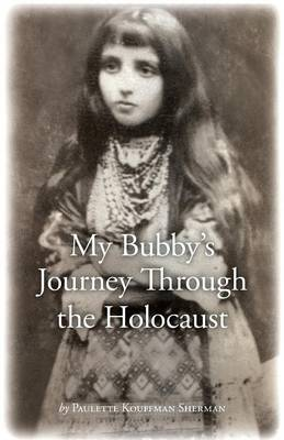 My Bubby's Journey Through the Holocaust (Paperback)