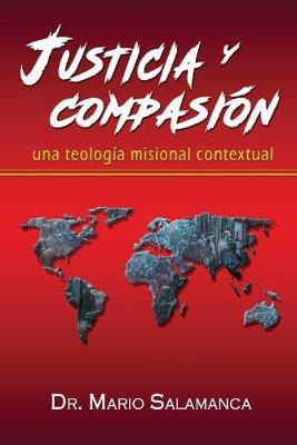 Justicia y compasion: una teologia misional contextual (Paperback)