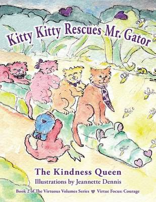 Kitty Kitty Rescues Mr. Gator - Virtuous Volumes 2 (Paperback)