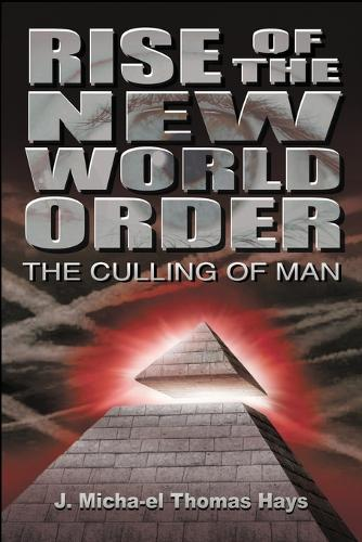 Rise of the New World Order: The Culling of Man - Rise of the New World Order 1 (Paperback)