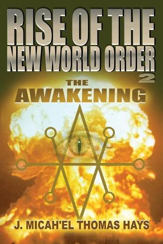 Rise of the New World Order 2: The Awakening - Rise of the New World Order 2 (Paperback)