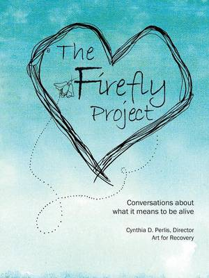 The Firefly Project: Conversations about What It Means to Be Alive (Paperback)