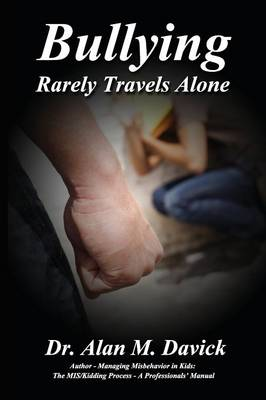 Bullying: Rarely Travels Alone (Paperback)