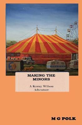 Making the Minors: A Karny Wilson Adventure - Karny Wilson Adventure 2 (Paperback)